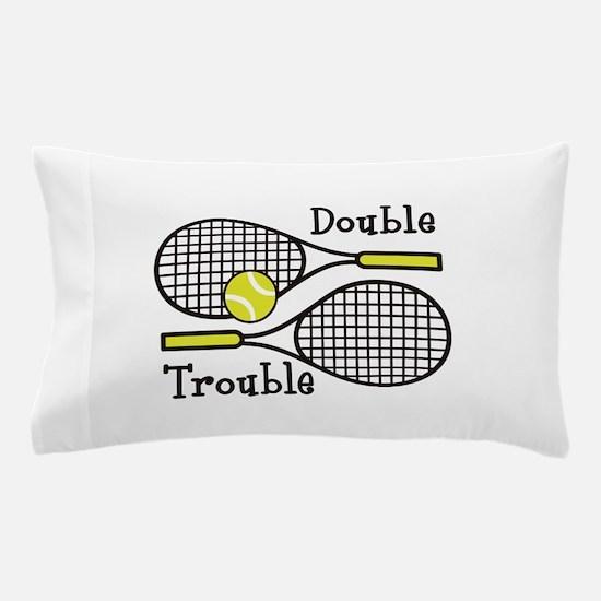 DOUBLE TROUBLE Pillow Case