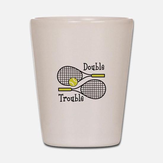DOUBLE TROUBLE Shot Glass