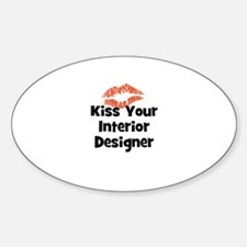Kiss Your Interior Designer Oval Decal