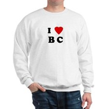 I Love B C Sweatshirt