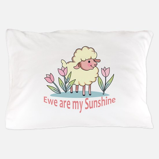 EWE ARE MY SUNSHINE Pillow Case