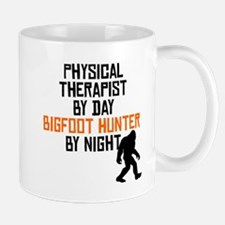 Physical Therapist By Day Bigfoot Hunter By Night