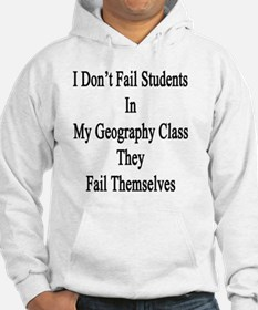 I Don't Fail Students In My Geog Hoodie