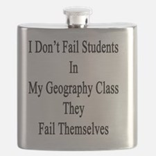 I Don't Fail Students In My Geography Class  Flask