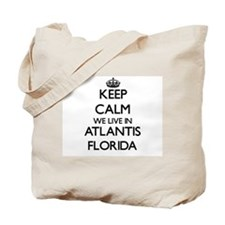 Keep calm we live in Atlantis Florida Tote Bag