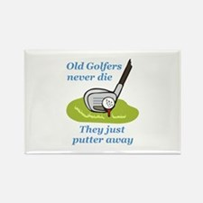 OLD GOLFERS NEVER DIE Magnets