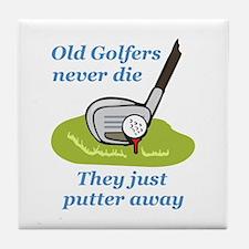 OLD GOLFERS NEVER DIE Tile Coaster