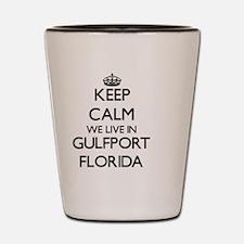 Keep calm we live in Gulfport Florida Shot Glass