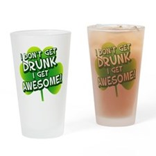 I Dont Get DRUNK Drinking Glass