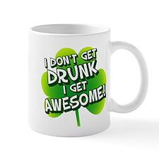I Dont Get DRUNK Mugs