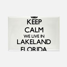 Keep calm we live in Lakeland Florida Magnets