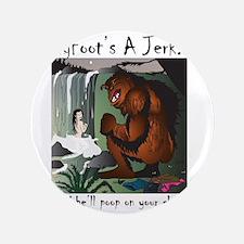 """bigfoot jerk 3.5"""" Button"""