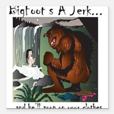 "bigfoot jerk Square Car Magnet 3"" x 3"""