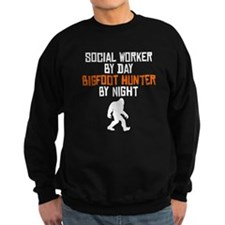 Social Worker By Day Bigfoot Hunter By Night Sweat