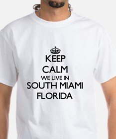 Keep calm we live in South Miami Florida T-Shirt