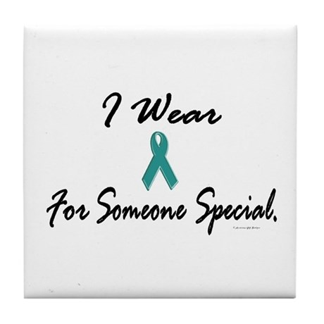 I Wear Teal For Someone Special 1 Tile Coaster
