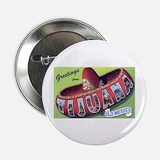 Tijuana Mexico Greetings Button