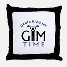 Gotta Have My Gym Time Throw Pillow