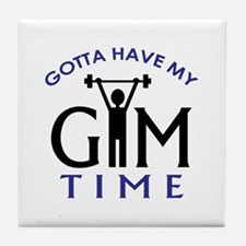 Gotta Have My Gym Time Tile Coaster