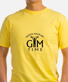 Gotta Have My Gym Time T-Shirt