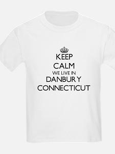 Keep calm we live in Danbury Connecticut T-Shirt