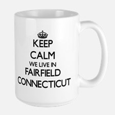 Keep calm we live in Fairfield Connecticut Mugs
