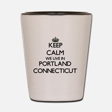 Keep calm we live in Portland Connectic Shot Glass