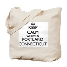 Keep calm we live in Portland Connecticut Tote Bag