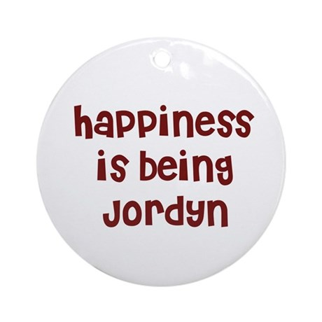 happiness is being Jordyn Ornament (Round)