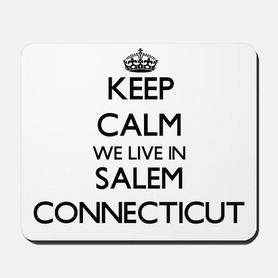 Keep calm we live in Salem Connecticut Mousepad