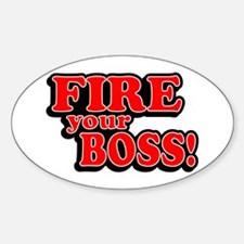 Fire Your Boss! Oval Decal