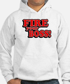 Fire Your Boss! Hoodie