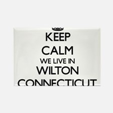Keep calm we live in Wilton Connecticut Magnets