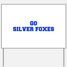 Silver Foxes-Fre blue Yard Sign