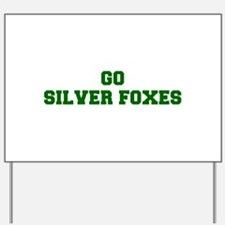Silver Foxes-Fre dgreen Yard Sign