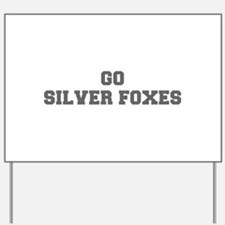 SILVER FOXES-Fre gray Yard Sign