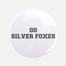 "SILVER FOXES-Fre gray 3.5"" Button"