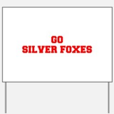 SILVER FOXES-Fre red Yard Sign