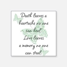 "Death leaves a heartache Square Sticker 3"" x 3"""