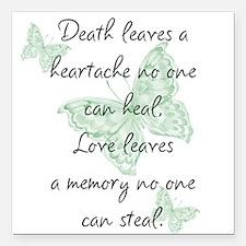 """Death leaves a heartache Square Car Magnet 3"""" x 3"""""""