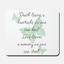 Death leaves a heartache Mousepad
