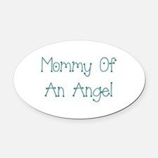 Mommy of an Angel Oval Car Magnet