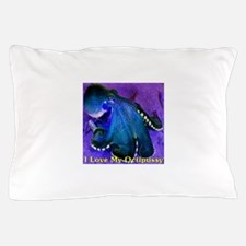 I Love My Octipussy Pillow Case