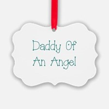 Daddy Of An Angel Ornament