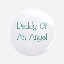 """Daddy Of An Angel 3.5"""" Button"""