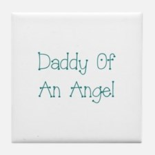 Daddy Of An Angel Tile Coaster