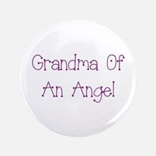 "Grandma of an Angel 3.5"" Button"