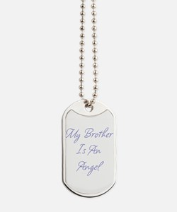 My Brother is an Angel Dog Tags