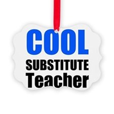 Cool Substitute Teacher Ornament
