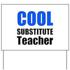 Cool Substitute Teacher Yard Sign